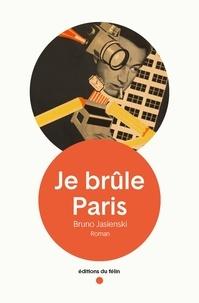 Bruno Jasienski - Je brûle Paris.