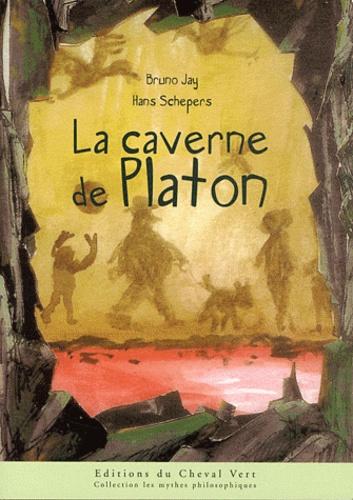 Bruno Jay et Hans Schepers - La caverne de Platon.