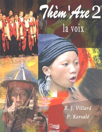 Bruno-Jean Villard et Patrick Kersalé - La voix. 2 CD audio