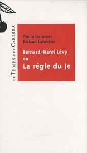 Bernard-Henri Lévy ou la règle du je - Bruno Jeanmart pdf epub