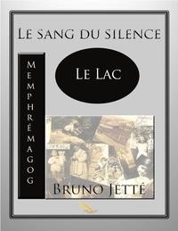 Bruno Jetté - Le sang du silence - lac Memphrémagog.