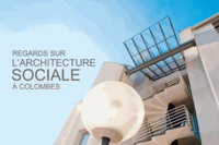 Bruno Jiquel - Regards sur l'architecture sociale à Colombes.