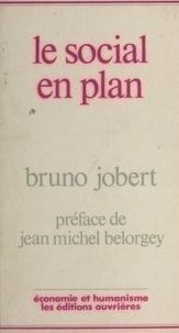 Bruno Jobert - Le social en plan.