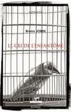 Bruno Jobin - Cri de l'enfantôme (le).