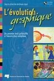 Bruno Joyal et  Collectif - L'évolution graphique - Du premier trait gribouillé à l'oeuvre plus complexe.