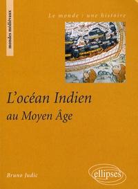 Bruno Judic - L'océan Indien au Moyen Age.