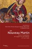 Bruno Judic et Robert Beck - Un nouveau Martin - Essor et renouveaux de la figure de saint Martin (IVe-XXIe siècle).