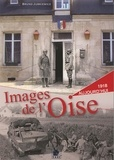 Bruno Jurkiewicz - Images de l'Oise - 1915-1916-1917 à aujourd'hui.