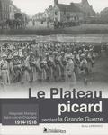 Bruno Jurkiewicz - Le Plateau picard pendant la Grande Guerre - Maignelay-Montigny, Saint-Just-en-Chaussée.