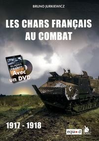 Bruno Jurkiewicz - Les chars français au combat - 1917-1918. 1 DVD