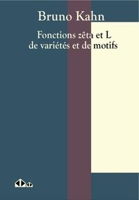 Bruno Kahn - Fonctions zêta et L de variétés et de motifs.