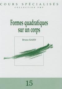 Bruno Kahn - Formes quadratiques sur un corps.