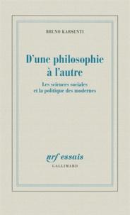 Dune philosophie à lautre - Les sciences sociales et la politique des modernes.pdf