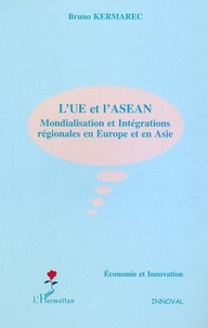 Bruno Kermarec - L'UE et l'ASEAN - Mondialisation et intégrations régionales en Europe et en Asie.