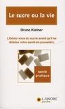 Bruno Kleiner - Le sucre ou la vie.