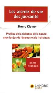 Bruno Kleiner - Les secrets de vie des jus-santé.