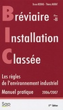 Bruno Koenig et Thierry Murat - Bréviaire de l'Installation Classée.