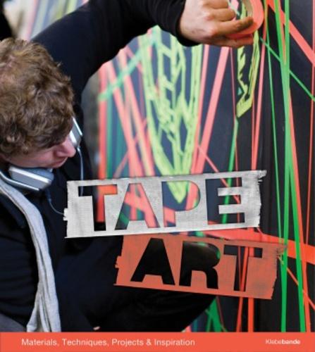 Bruno Kolberg et Bodo Hobing - Tape Art - Materials, Techniques, Projects & Inspiration.