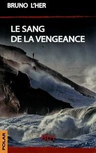 Bruno L'Her - Le Sang de la Vengeance.