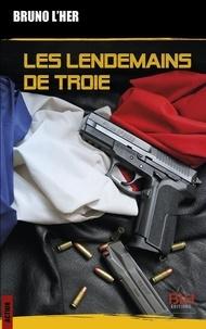 Bruno L'Her - Les Lendemains de Troie.