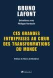 Bruno Lafont - Ces grandes entreprises au coeur des transformations du monde.