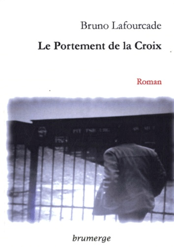 Bruno Lafourcade - Le Portement de la Croix.