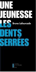 Amazon téléchargements ebook gratuits pour ipad Une jeunesse les dents serrées par Bruno Lafourcade 9782363713018 iBook