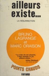 Bruno Lagrange et Marc Oraison - Ailleurs existe... - La résurrection.