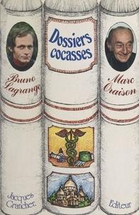 Bruno Lagrange et Marc Oraison - Dossiers cocasses.