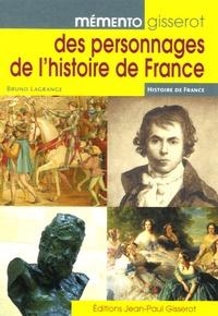 Bruno Lagrange - Mémento Gisserot des personnages de l'histoire de France.