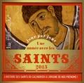 Bruno Lagrange - Une année avec les saints 2013 - L'histoire des saints du calendrier à l'origine de nos prénoms !.