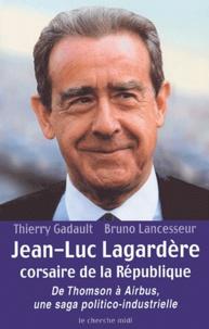 Histoiresdenlire.be Jean-Luc Lagardère, corsaire de la République. De Thomson à Airbus, une saga politico-industrielle Image