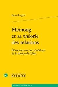 Bruno Langlet - Meinong et sa théorie des relations - Eléments pour une généalogie de la théorie.