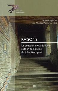Bruno Langlet et Jean-Maurice Monnoyer - Raisons - La question méta-éthique : autour de l'oeuvre de John Skorupski.