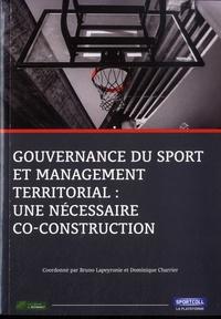 Bruno Lapeyronie et Dominique Charier - Gouvernance du sport et management territorial : une nécessaire co-construction.