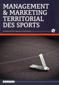 Bruno Lapeyronie et Arnaud Roussel - Management et marketing territorial des sports.