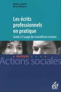 Les écrits professionnels en pratique- Guide à l'usage des travailleurs sociaux - Bruno Laprie |