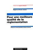 Bruno Lasserre - Pour une meilleure qualité de la règlementation.