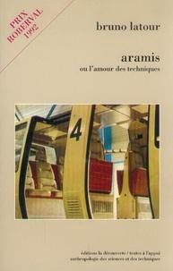 Bruno Latour - Aramis ou L'amour des techniques.