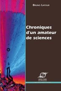 Bruno Latour - Chroniques d'un amateur de sciences.