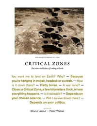 Bruno Latour et Peter Weibel - Critical zones - The Science and Politics of Landing on Earth.