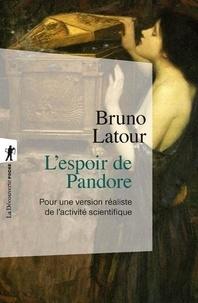 Bruno Latour - L'espoir de Pandore - Pour une version réaliste de l'activité scientifique.