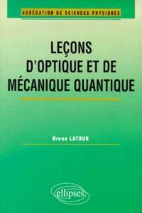 Leçons d'optique et de mécanique quantique - Bruno Latour |