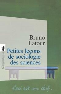 Bruno Latour - Petites leçons de sociologie des sciences.