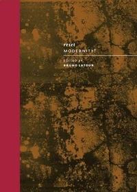 Bruno Latour - Reset Modernity!.