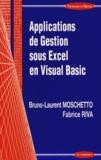Bruno-Laurent Moschetto et Fabrice Riva - Applications de Gestion sous Excel en Visual Basic.