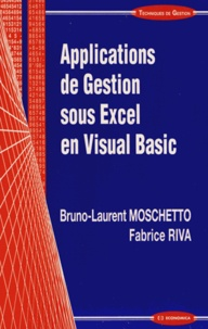 Bruno-Laurent Moschetto et Fabrice Riva - Applications de Gestion sous Excel en Visual Basic.