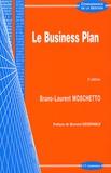 Bruno-Laurent Moschetto - Le Business Plan - Pratique et conception.