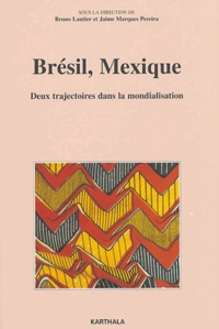 Bruno Lautier et Jaime Marques Pereira - Brésil, Mexique - Deux trajectoires dans la mondialisation.