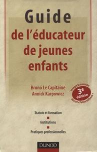 Bruno Le Capitaine et Annick Karpowicz - Guide de l'éducateur de jeunes enfants.